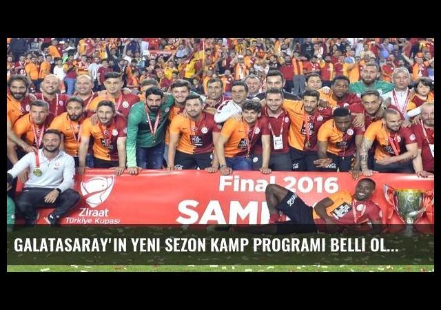 Galatasaray'ın yeni sezon kamp programı belli oldu