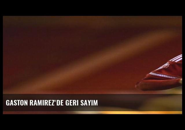 Gaston Ramirez'de geri sayım