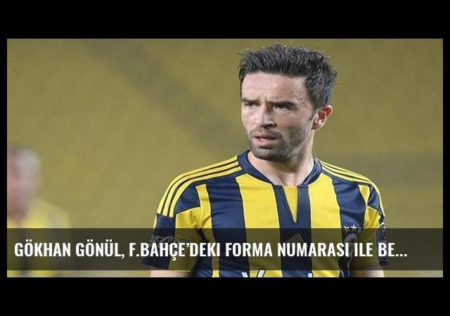 Gökhan Gönül, F.Bahçe'deki forma numarası ile Beşiktaş'a imza atacak