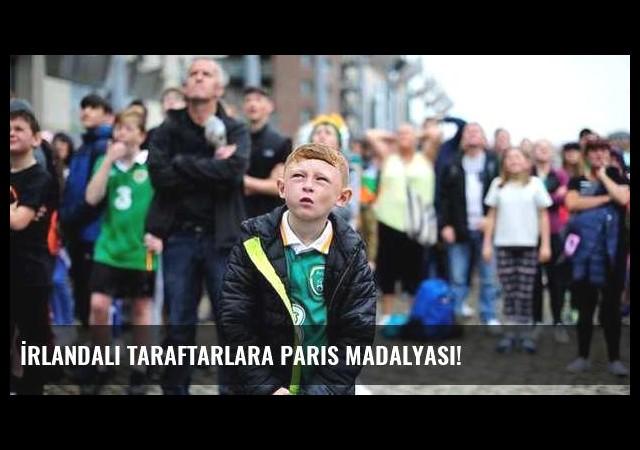 İrlandalı taraftarlara Paris madalyası!
