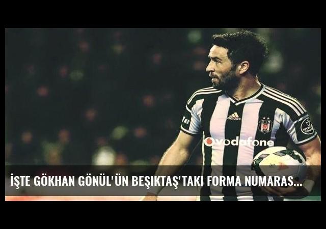 İşte Gökhan Gönül'ün Beşiktaş'taki forma numarası!