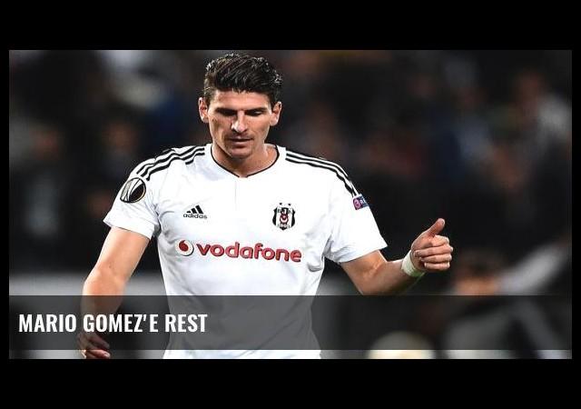 Mario Gomez'e rest