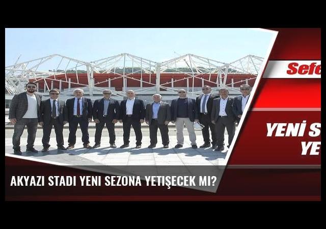 Akyazı Stadı yeni sezona yetişecek mi?