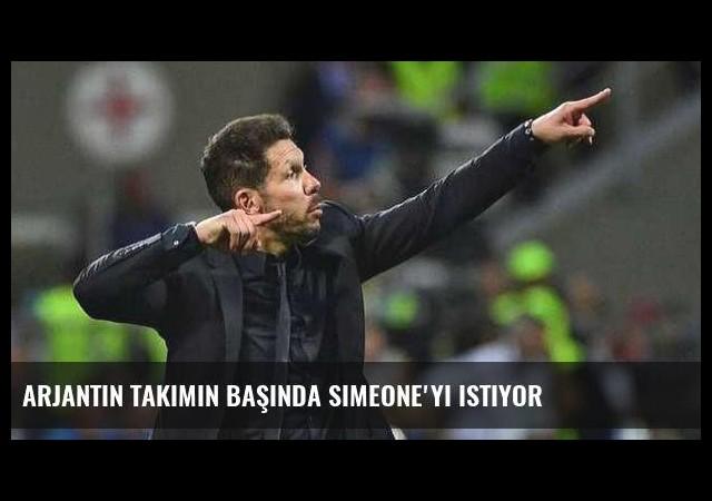 Arjantin takımın başında Simeone'yi istiyor