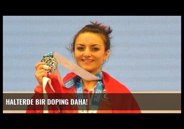 Halterde bir doping daha!