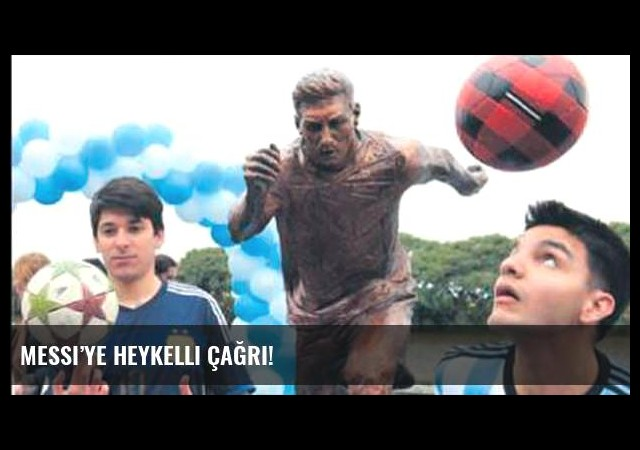 Messi'ye heykelli çağrı!