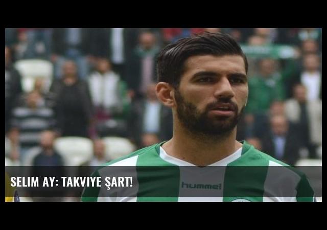 Selim Ay: Takviye şart!