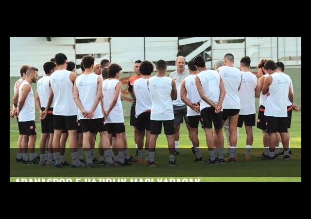 Adanaspor 5 hazırlık maçı yapacak