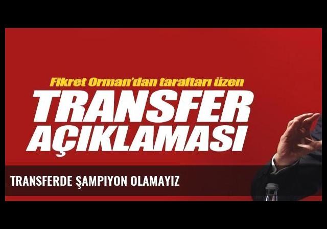 Transferde şampiyon olamayız