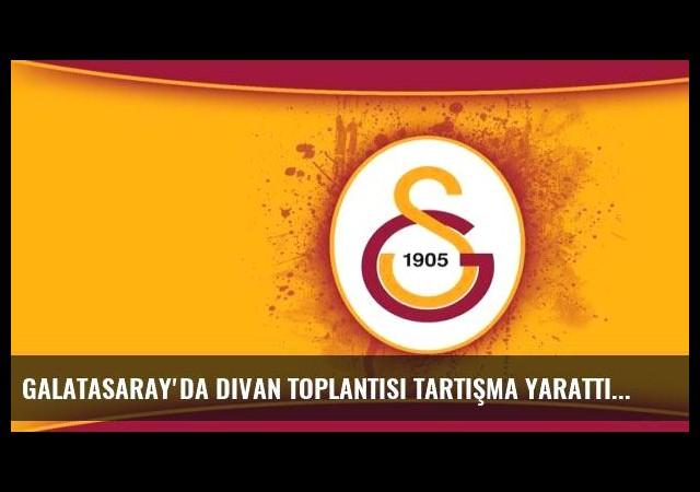 Galatasaray'da divan toplantısı tartışma yarattı