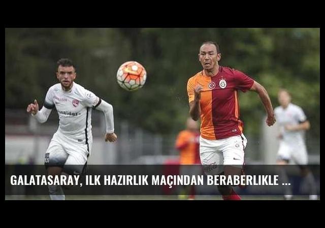 Galatasaray, ilk hazırlık maçından beraberlikle ayrıldı