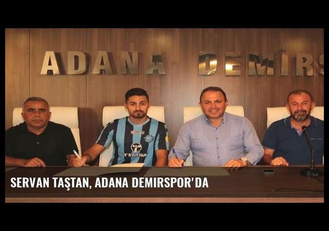 Servan Taştan, Adana Demirspor'da