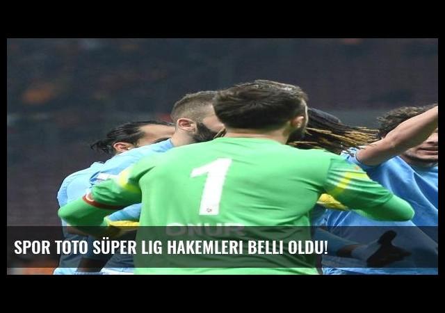 Spor Toto Süper Lig hakemleri belli oldu!