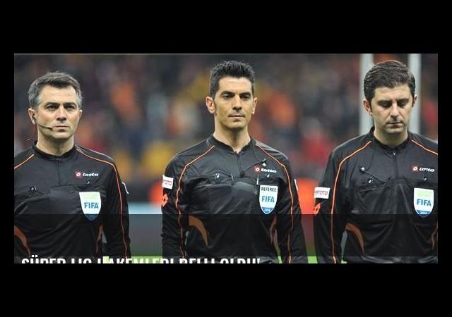 Süper Lig hakemleri belli oldu!