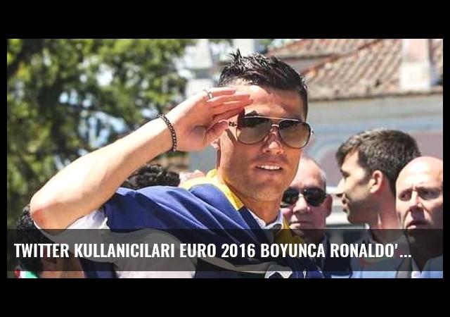 Twitter kullanıcıları EURO 2016 boyunca Ronaldo'yu konuştu