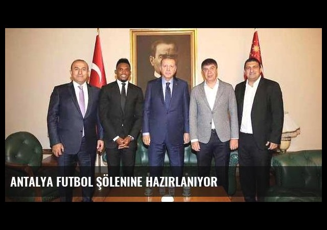 Antalya futbol şölenine hazırlanıyor