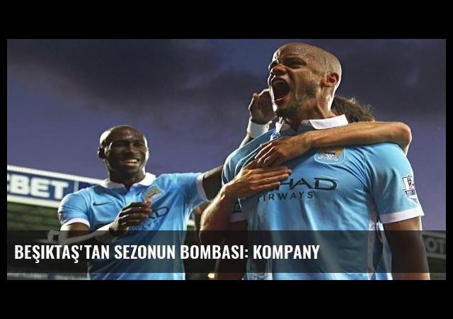 Beşiktaş'tan sezonun bombası: Kompany
