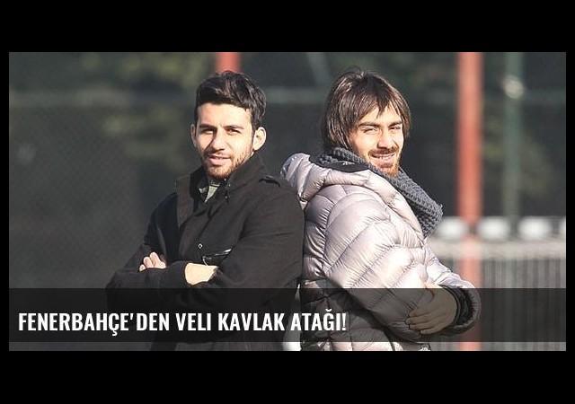 Fenerbahçe'den Veli Kavlak atağı!