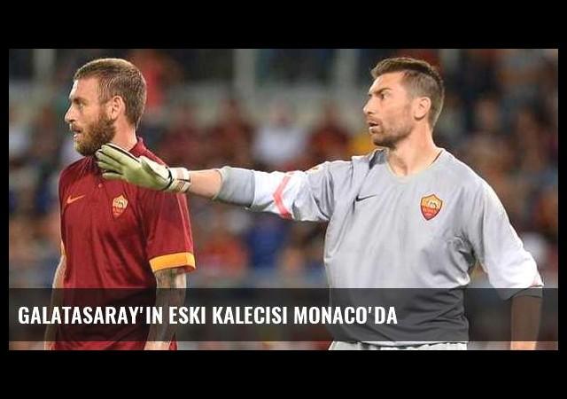 Galatasaray'ın eski kalecisi Monaco'da