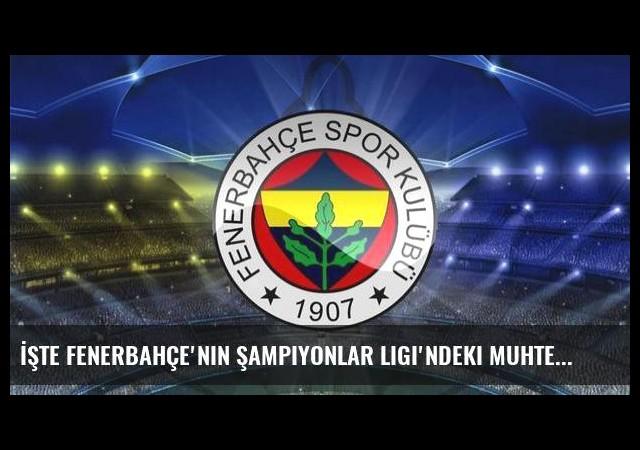 İşte Fenerbahçe'nin Şampiyonlar Ligi'ndeki muhtemel rakipleri