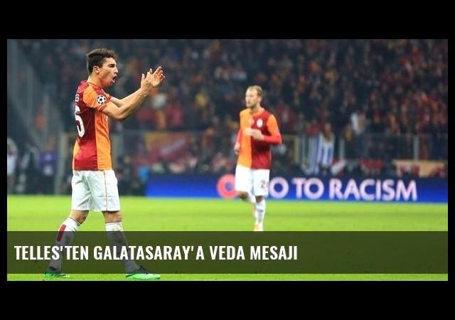 Telles'ten Galatasaray'a veda mesajı
