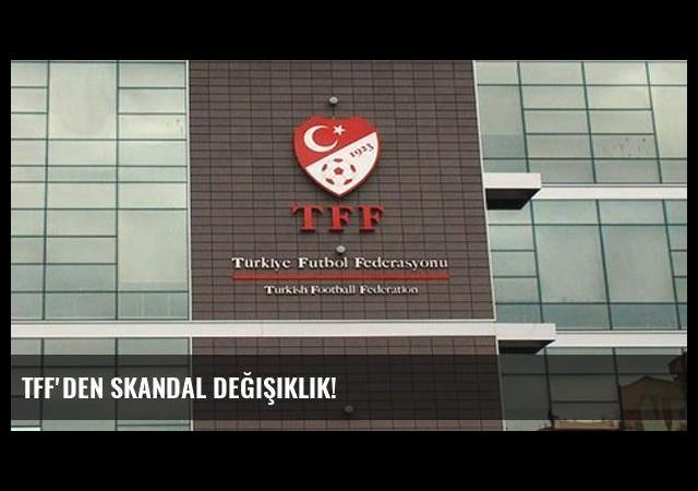 TFF'den skandal değişiklik!