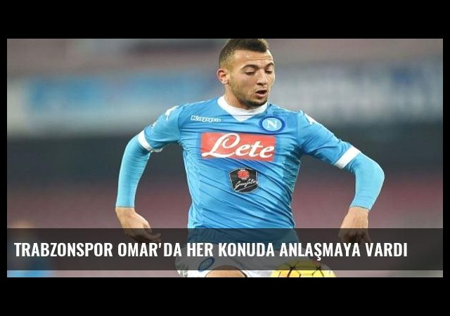 Trabzonspor Omar'da her konuda anlaşmaya vardı