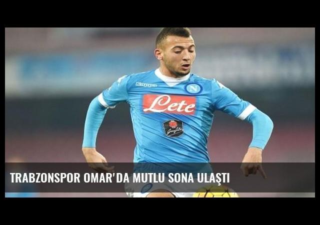 Trabzonspor Omar'da mutlu sona ulaştı