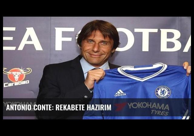 Antonio Conte: Rekabete hazırım