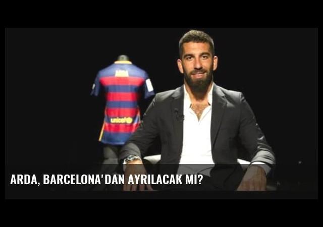 Arda, Barcelona'dan ayrılacak mı?