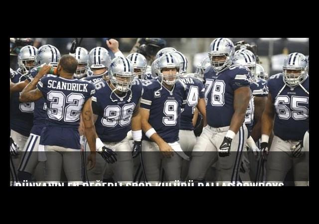 Dünyanın en değerli spor kulübü Dallas Cowboys