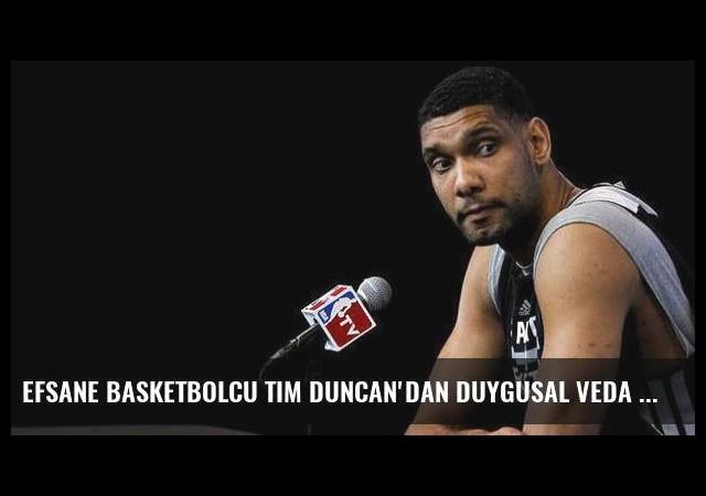 Efsane basketbolcu Tim Duncan'dan duygusal veda mektubu