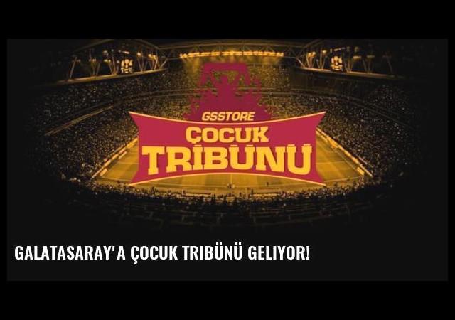 Galatasaray'a çocuk tribünü geliyor!