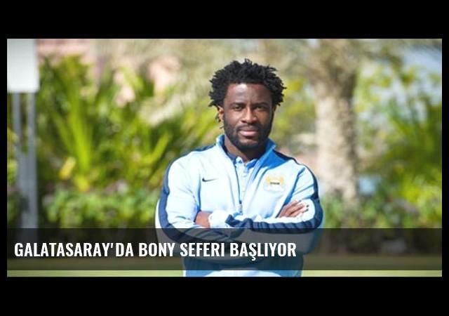 Galatasaray'da Bony seferi başlıyor