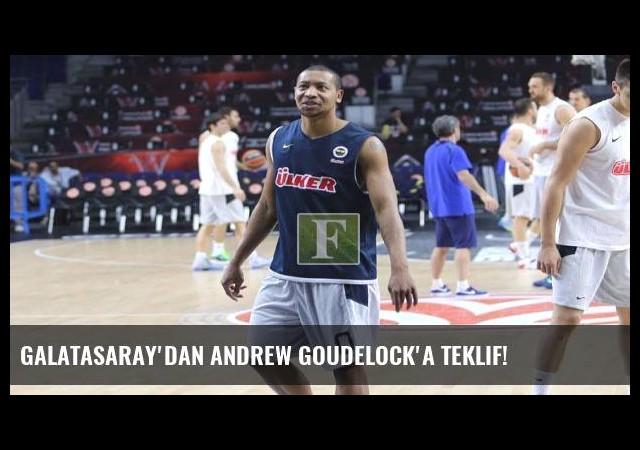 Galatasaray'dan Andrew Goudelock'a teklif!