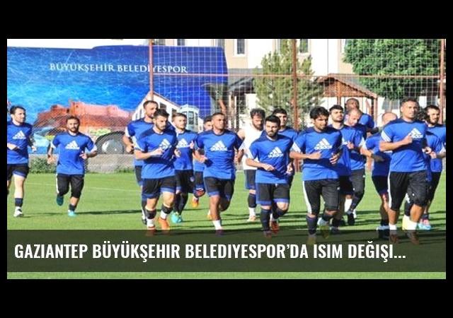 Gaziantep Büyükşehir Belediyespor'da isim değişikliği