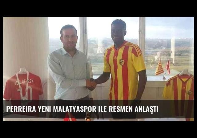 Perreira Yeni Malatyaspor ile resmen anlaştı