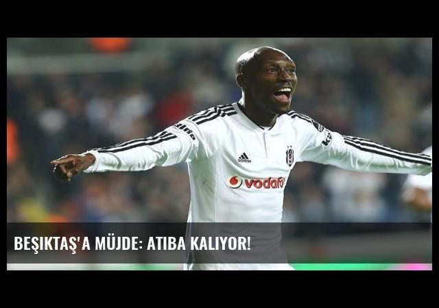 Beşiktaş'a müjde: Atiba kalıyor!