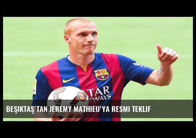 Beşiktaş'tan Jeremy Mathieu'ya resmi teklif