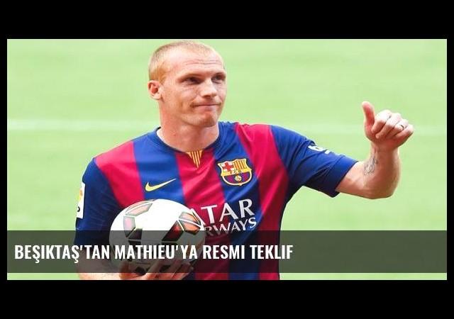 Beşiktaş'tan Mathieu'ya resmi teklif