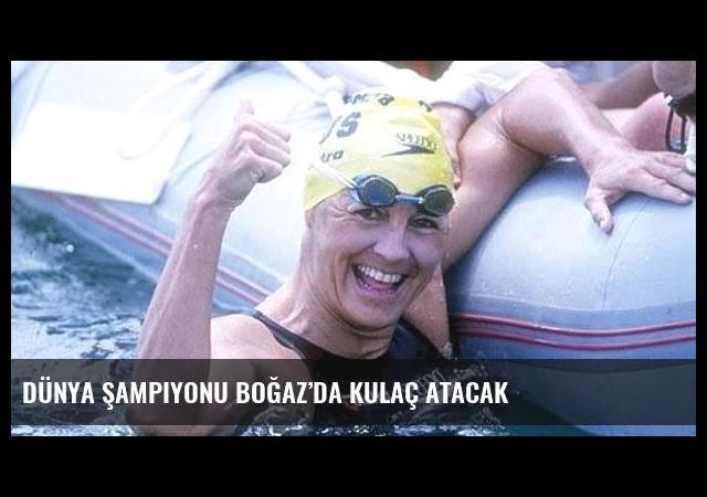 Dünya Şampiyonu boğaz'da kulaç atacak