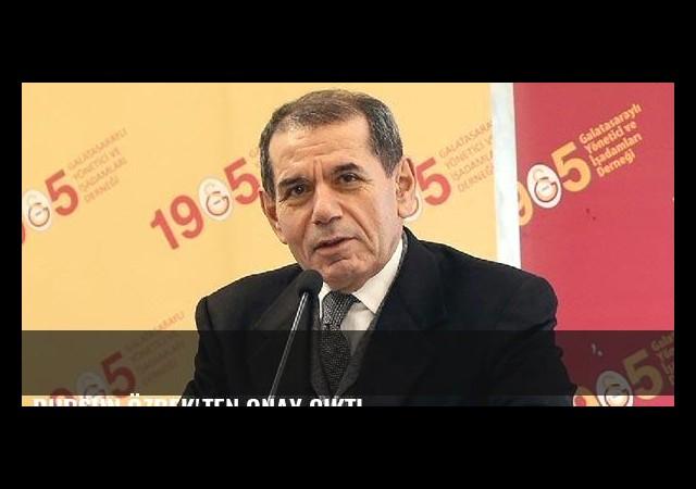 Dursun Özbek'ten onay çıktı