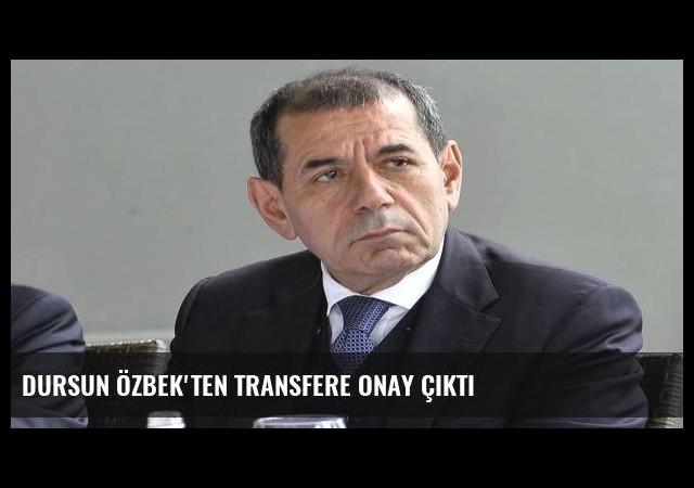 Dursun Özbek'ten transfere onay çıktı