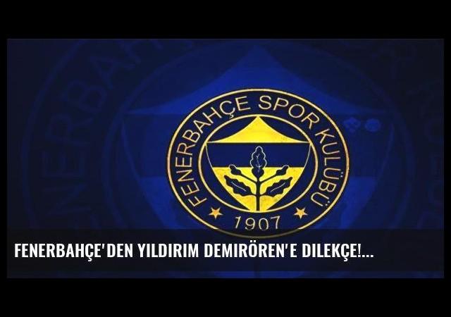 Fenerbahçe'den Yıldırım Demirören'e dilekçe!