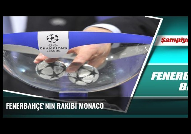 Fenerbahçe'nin rakibi Monaco