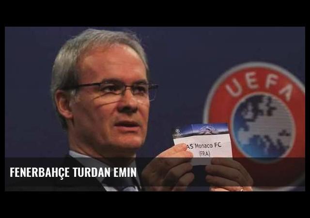 Fenerbahçe turdan emin