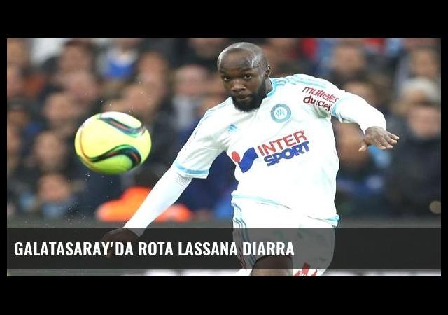 Galatasaray'da rota Lassana Diarra