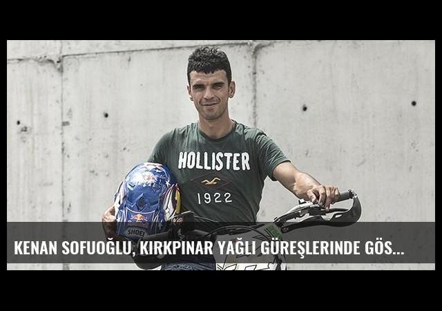 Kenan Sofuoğlu, Kırkpınar yağlı güreşlerinde gösteri yapacak