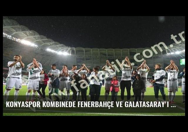 Konyaspor kombinede Fenerbahçe ve Galatasaray'ı solladı