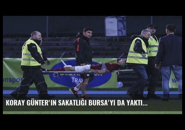 Koray Günter'in sakatlığı Bursa'yı da yaktı